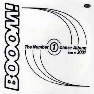 Booom! The Number 1 Dance Album - Best Of 2001 - Diverse Artiesten