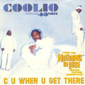 Coolio Ft. 40 Thevz - C U When U Get There (2 Tracks Cd-Single)