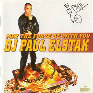 DJ Paul Elstak - May The Forze Be With You