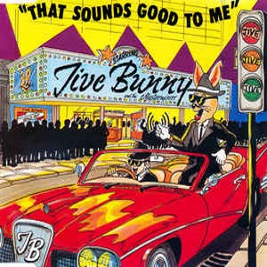 Jive Bunny And The Mastermixers - That Sounds Good To Me (3 Tracks Cd-Maxi-Single)