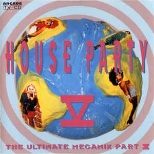 House Party V - The Ultimate Megamix - Diverse Artiesten