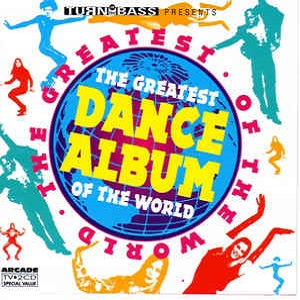 Turn Up The Bass Presents - The Greatest Dance Album Of The World - Diverse Artiesten