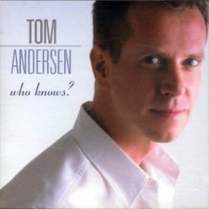 Tom Anderson - Who Knows?
