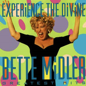 Bette Midler - Experience The Divine (Greatest Hits)