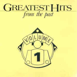 Greatest Hits From The Past Volume 1 - Diverse Artiesten