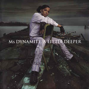Ms. Dynamite - A Little Deeper (Special Edition)