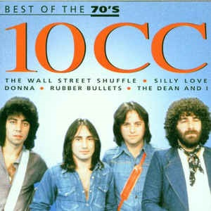 10cc - Best Of The 70's