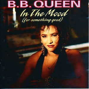 B. B. Queen - In The Mood (For Something Good)