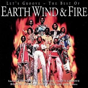 Earth, Wind & Fire - Let's Groove - The Best Of Earth, Wind & Fire