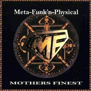 Mother's Finest - Meta-Funk'n-Physical