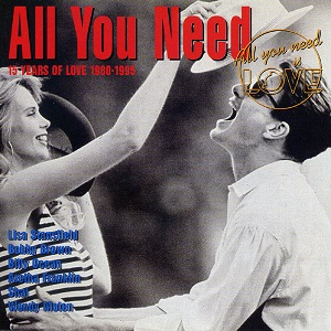 All You Need Vol. 2 - 15 Years Of Love 1980 - 1995 - Diverse Artiesten