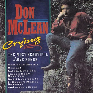 Don McLean - Crying - The Most Beautiful Love Songs