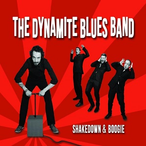 Dynamite Blues Band (The) - Shakedown & Boogie