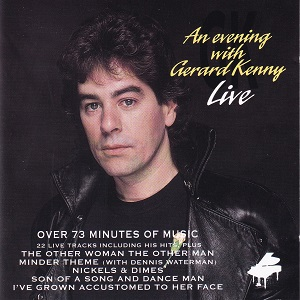 Gerard Kenny - An Evening With Gerard Kenny Live