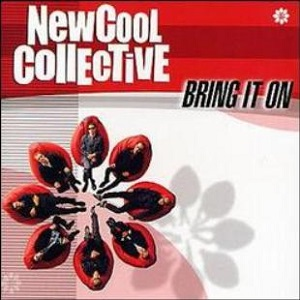 New Cool Collective - Bring It On