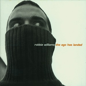Robbie Williams - The Ego Has Landed