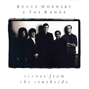 Bruce Hornsby & The Range - Scenes From The Southside
