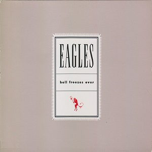 Eagles (The) - Hell Freezes Over