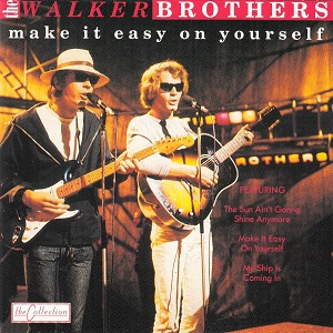 Walker Brothers (The) - Make It Easy On Yourself