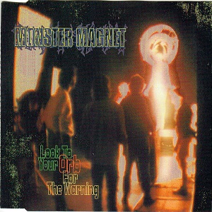 Monster Magnet - Look To Your Orb For The Warning