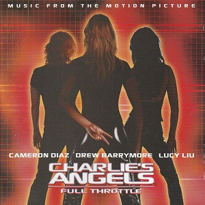 Charlie's Angels: Full Throttle - Music From The Motion Picture