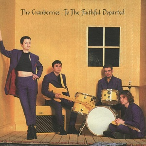 Cranberries (The) - To The Faithful Departed
