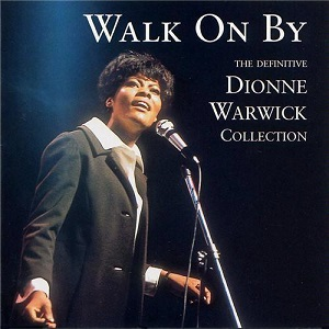 Dionne Warwick - Walk On By The Definitive Dionne Warwick Collection