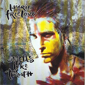 Laurie Freelove - Smells Like Truth