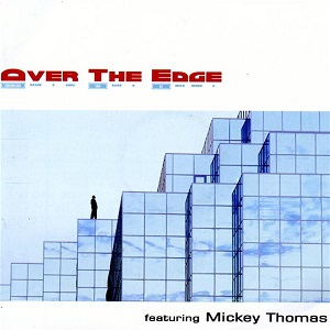 Over The Edge Ft. Mickey Thomas - Over The Edge
